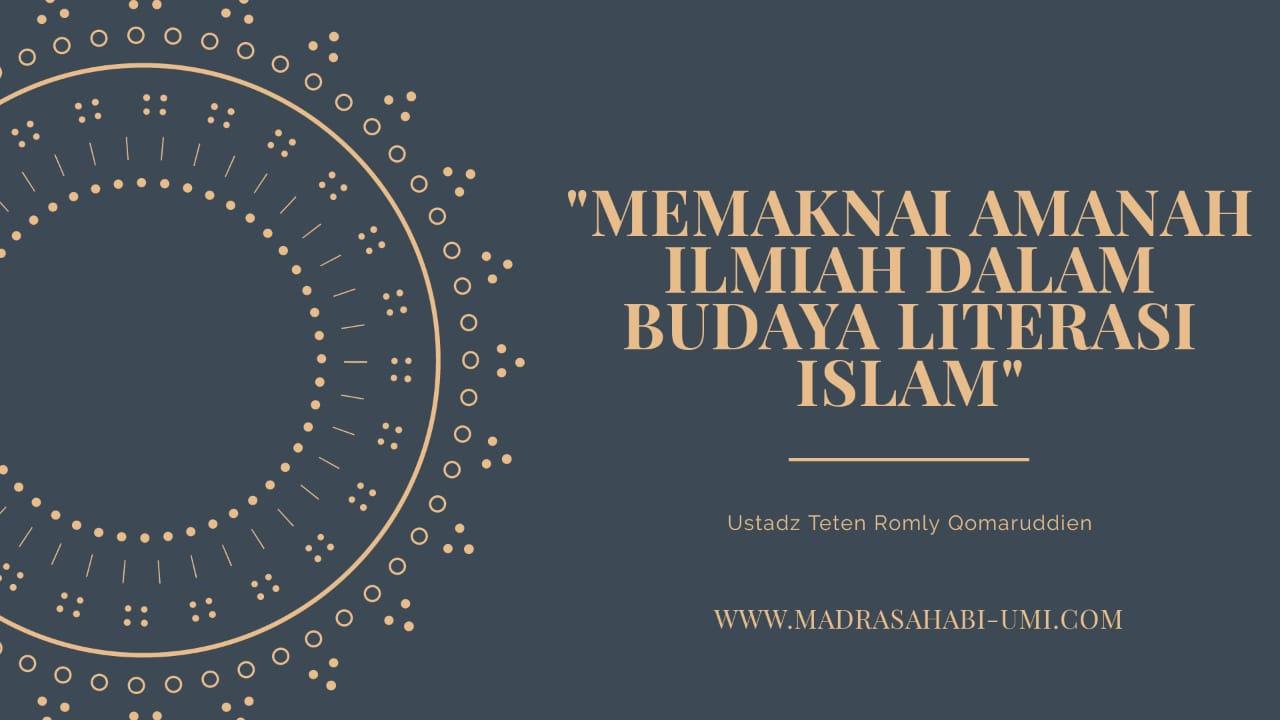 MEMAKNAI AMANAH ILMIAH DALAM BUDAYA LITERASI ISLAM