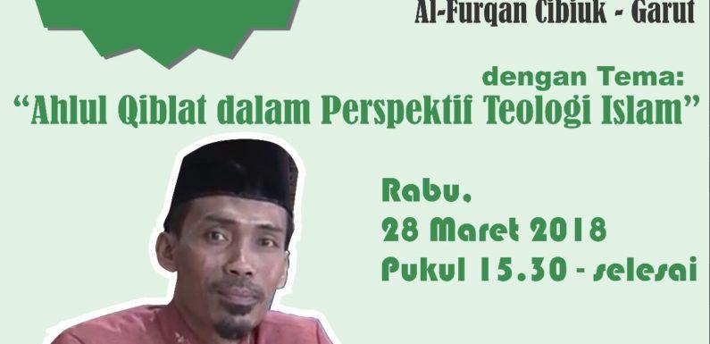 """KAJIAN HARI INI: """"Ahlul Qiblat dari Prespektif Teologi Islam"""""""
