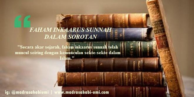 FAHAM INKAARUS SUNNAH DALAM SOROTAN