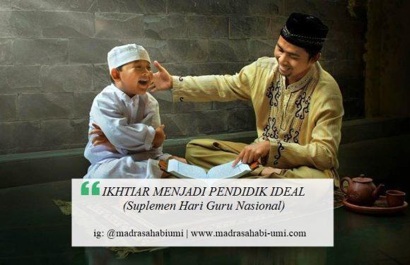 IKHTIAR MENJADI PENDIDIK IDEAL (Suplemen Hari Guru Nasional)