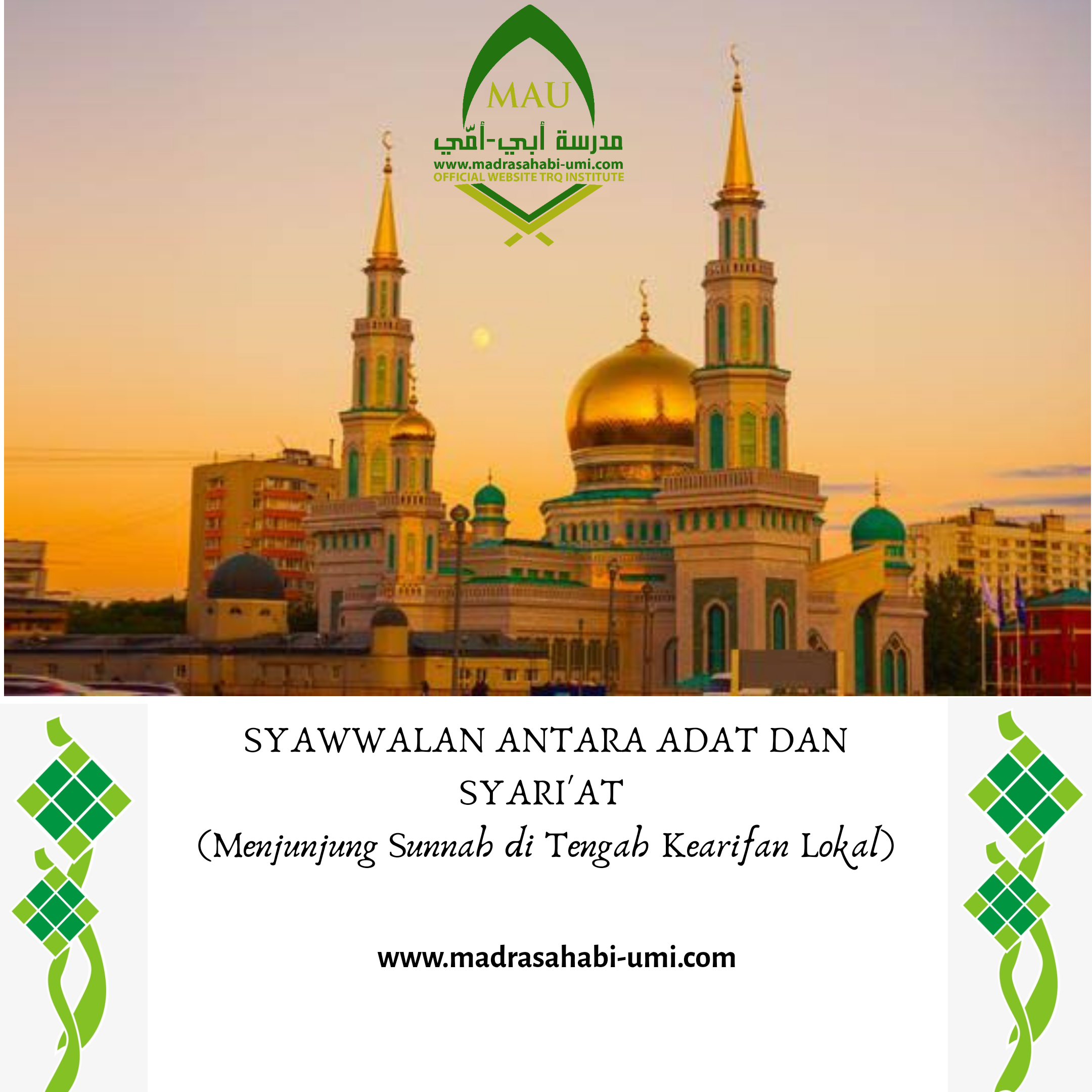 SYAWWALAN ANTARA ADAT DAN SYARI'AT (Menjunjung Sunnah di Tengah Kearifan Lokal)