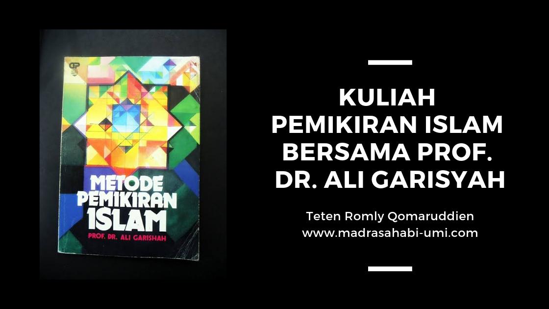 KULIAH PEMIKIRAN ISLAM BERSAMA PROF. DR. ALI GARISYAH